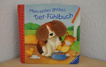 Kinderbuchvorstellung: Mein erstes großes Tier-Fühlbuch