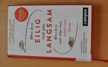 """Buchvorstellung zum Thema Zeitmanagement: """"Wenn du es eilig hast, gehe langsam. Wenn du es noch eiliger hast, mache einen Umweg"""""""